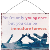 You're Only Young Sign