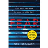Fear : The gripping thriller that has everyone talking