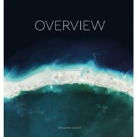 Overview: A New Perspective of Earth by Benjamin Grant (Hardback, 2016)