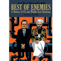 Best of Enemies: A History of US and Middle East Relations : Part Three: 1984-2013
