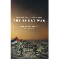 The 51 Day War : Resistance and Ruin in Gaza