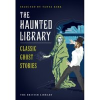 The Haunted Library : Classic Ghost Stories