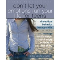 Dont Let Your Emotions Run Your Life for Teens : (Instant Help)