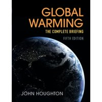 Global Warming : The Complete Briefing