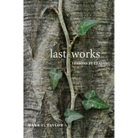 Last Works : Lessons in Leaving