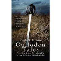 Culloden Tales : Stories from Scotland's Most Famous Battlefield