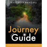 The Journey and the Guide : A Practical Course in Enlightenment