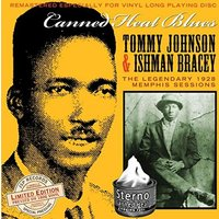 Tommy Johnson & Ishman Bracey - Canned Heat Blues: The Legendary 1928 Memphis Sessions Vinyl