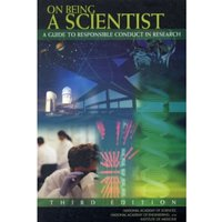 On Being a Scientist : A Guide to Responsible Conduct in Research: Third Edition