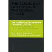 The Science of Getting Rich - the Original Classic
