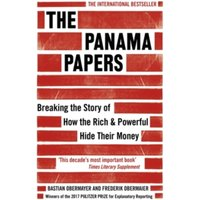 The Panama Papers: Breaking the Story of How the Rich and Powerful Hide Their Money by Frederik Obermaier, Bastian Obermayer...