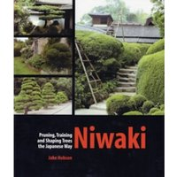 Niwaki : Pruning, Training and Shaping Trees the Japanese Way