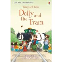 First Reading Farmyard Tales : Dolly and the Train