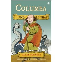 Columba and All That by Allan Burnett (Paperback, 2007)