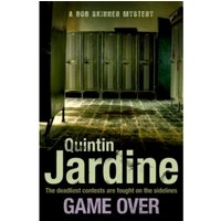 Game Over (Bob Skinner series, Book 27) : A gritty Edinburgh mystery full of murder and intrigue
