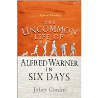 The Uncommon Life of Alfred Warner in Six Days