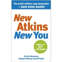 New Atkins For a New You: The Ultimate Diet for Shedding Weight and Feeling Great by Dr. Jeff S. Volek, Stephen D. Phinney,...