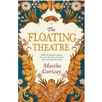 The Floating Theatre : This captivating tale of courage and redemption will sweep you away