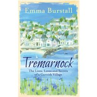 Tremarnock : The Lives, Loves and Secrets of a Cornish Village : 1