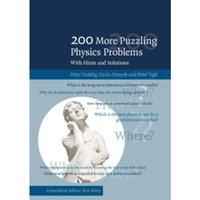 200 More Puzzling Physics Problems : With Hints and Solutions