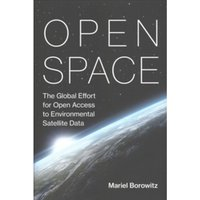 Open Space : The Global Effort for Open Access to Environmental Satellite Data