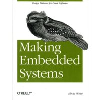 Making Embedded Systems : Design Patterns for Great Software