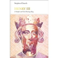 Henry III (Penguin Monarchs) : A Simple and God-Fearing King