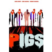 Pigs Volume 1: Hello Cruel World TP