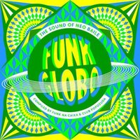 Various Artists - FUNK GLOBO THE SOUND OF NEO BAILE 12 Vinyl