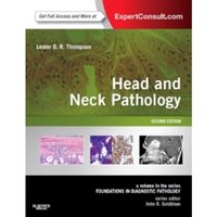 Head and Neck Pathology : A Volume in the Series: Foundations in Diagnostic Pathology