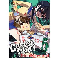 Corpse Party  Blood Covered: Volume 5