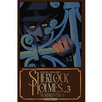 Sherlock Holmes Volume 3: Moriarty Lives