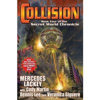 Collision Book Four in the Secret World Chronicle