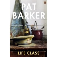 Life Class by Pat Barker (Paperback, 2008)