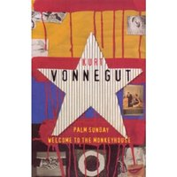 Welcome To The Monkey House and Palm Sunday: An Autobiographical Collage by Kurt Vonnegut (Paperback, 1994)