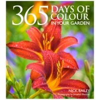 365 Days of Colour In Your Garden by Nick Bailey (Hardback, 2015)