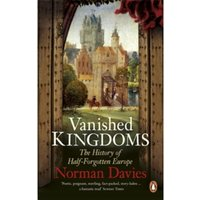 Vanished Kingdoms: The History of Half-Forgotten Europe by Norman Davies (Paperback, 2012)