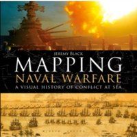 Mapping Naval Warfare : A visual history of conflict at sea