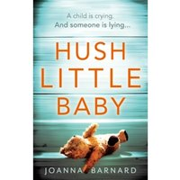 Hush Little Baby : The most gripping domestic suspense you'll read this year