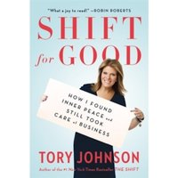 Shift For Good : How I Figured it Out and Feel Better Than Ever