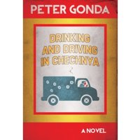Drinking and Driving in Chechnya by Peter Gonda (Paperback, 2015)
