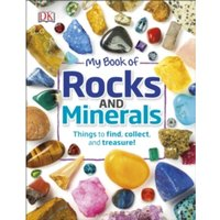 My Book of Rocks and Minerals : Things to find, collect, and treasure!