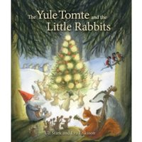 The Yule Tomte and the Little Rabbits : A Christmas Story for Advent