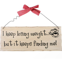 I Keep Losing Weight Hanging Sign