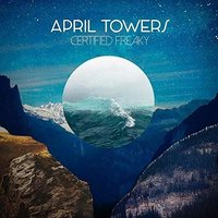 April Towers - Certified Freaky CD