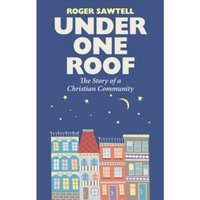 Under One Roof : The Story of a Christian Community