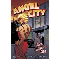 Angel City Town Without Pity