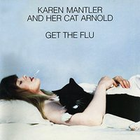 Karen Mantler - And Her Cat Arnold Get The Flu Vinyl
