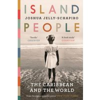 Island People : The Caribbean and the World