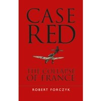 Case Red : The Collapse of France